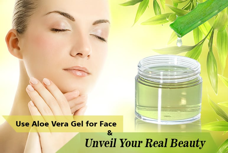 Use Aloe Vera Gel for Face and Unveil Your Real beauty - SarvLiving